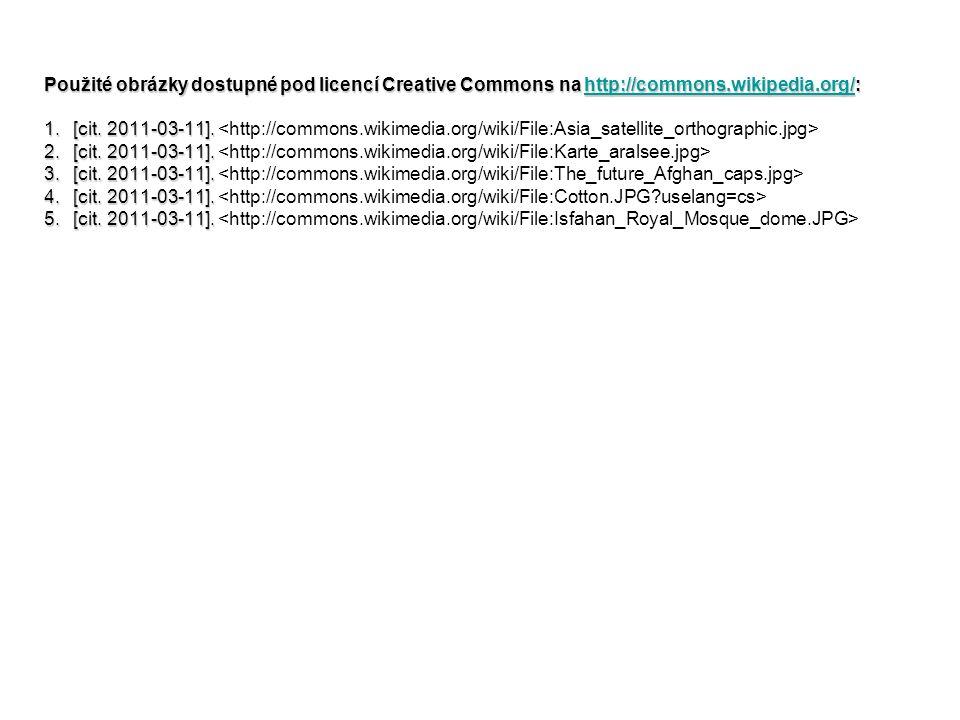 Použité obrázky dostupné pod licencí Creative Commons na http://commons.wikipedia.org/: http://commons.wikipedia.org/ 1.[cit. 2011-03-11]. 1.[cit. 201