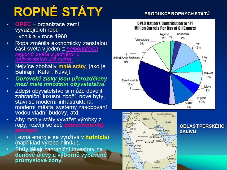 ROPNÉ STÁTY OPEC – organizace zemí vyvážejících ropu - vznikla v roce 1960 Ropa změnila ekonomicky zaostalou část světa v jeden z nejbohatších regionů