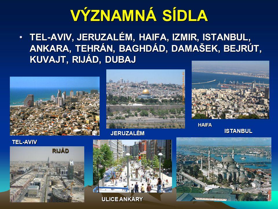 VÝZNAMNÁ SÍDLA TEL-AVIV, JERUZALÉM, HAIFA, IZMIR, ISTANBUL, ANKARA, TEHRÁN, BAGHDÁD, DAMAŠEK, BEJRÚT, KUVAJT, RIJÁD, DUBAJTEL-AVIV, JERUZALÉM, HAIFA,