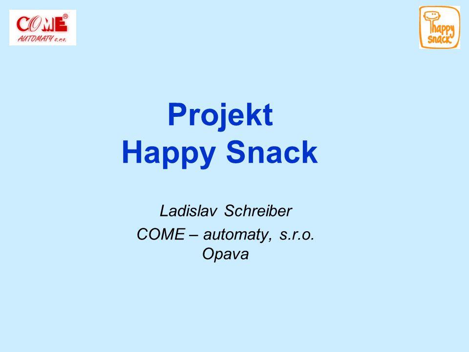 Projekt Happy Snack Ladislav Schreiber COME – automaty, s.r.o. Opava