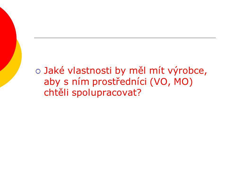  Jaké vlastnosti by měl mít výrobce, aby s ním prostředníci (VO, MO) chtěli spolupracovat?