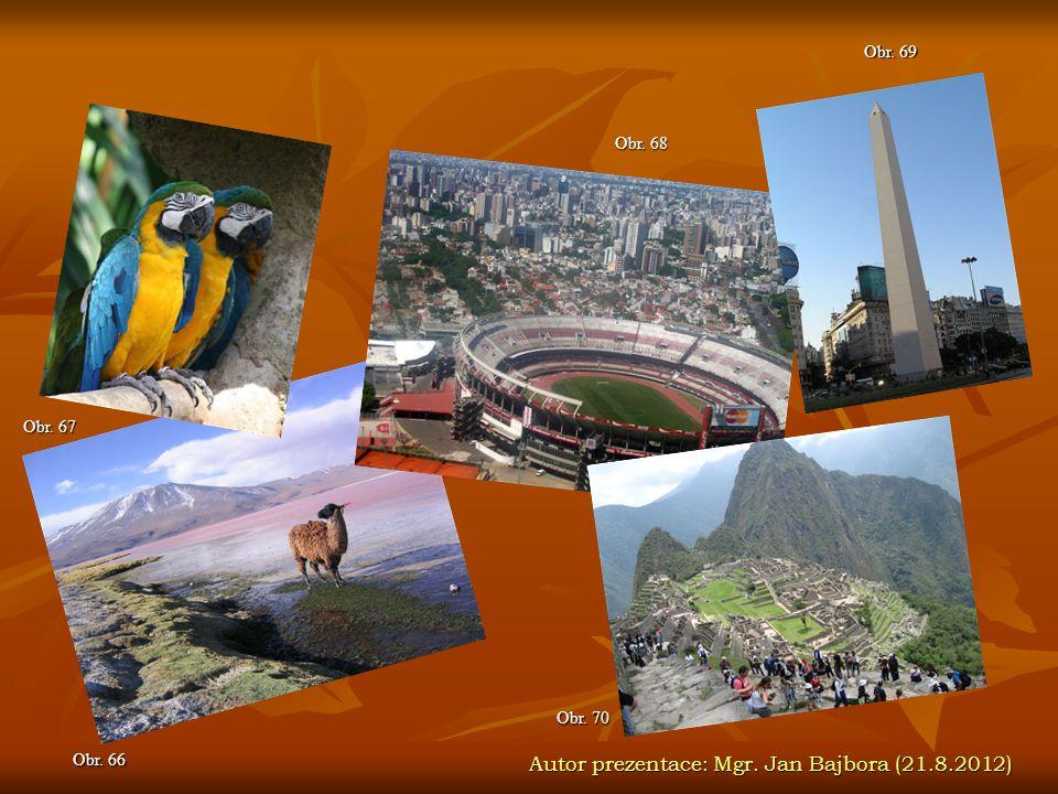 Autor prezentace: Mgr. Jan Bajbora (21.8.2012) Obr. 67 Obr. 66 Obr. 68 Obr. 69 Obr. 70