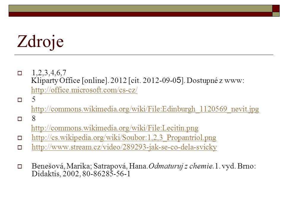 Zdroje  1,2,3,4,6,7 Kliparty Office [online]. 2012 [cit.