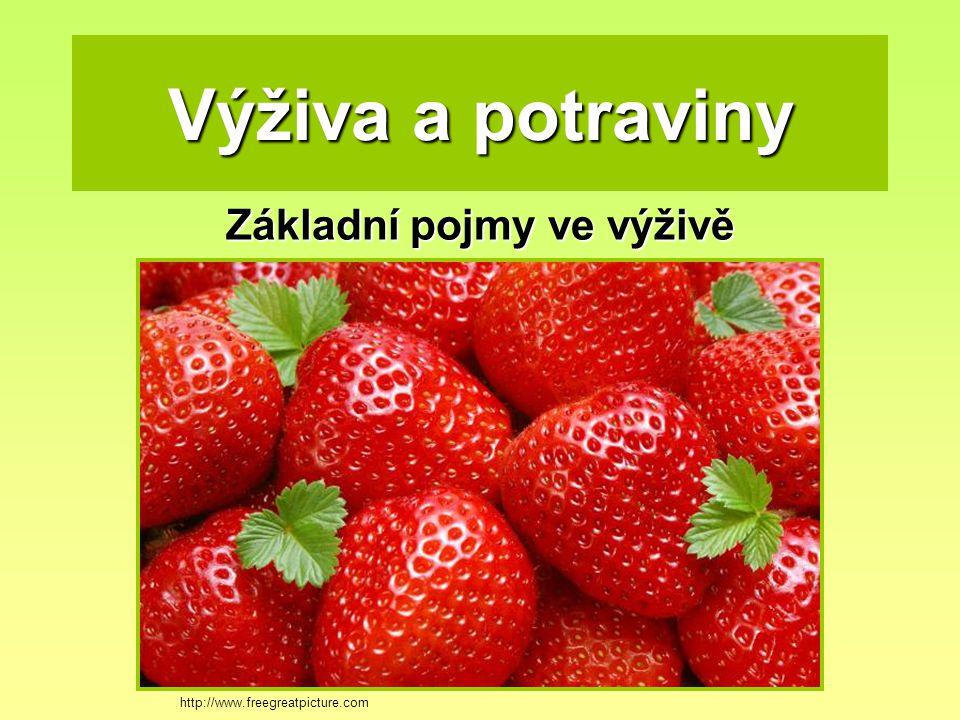 Výživa a potraviny Základní pojmy ve výživě http://www.freegreatpicture.com