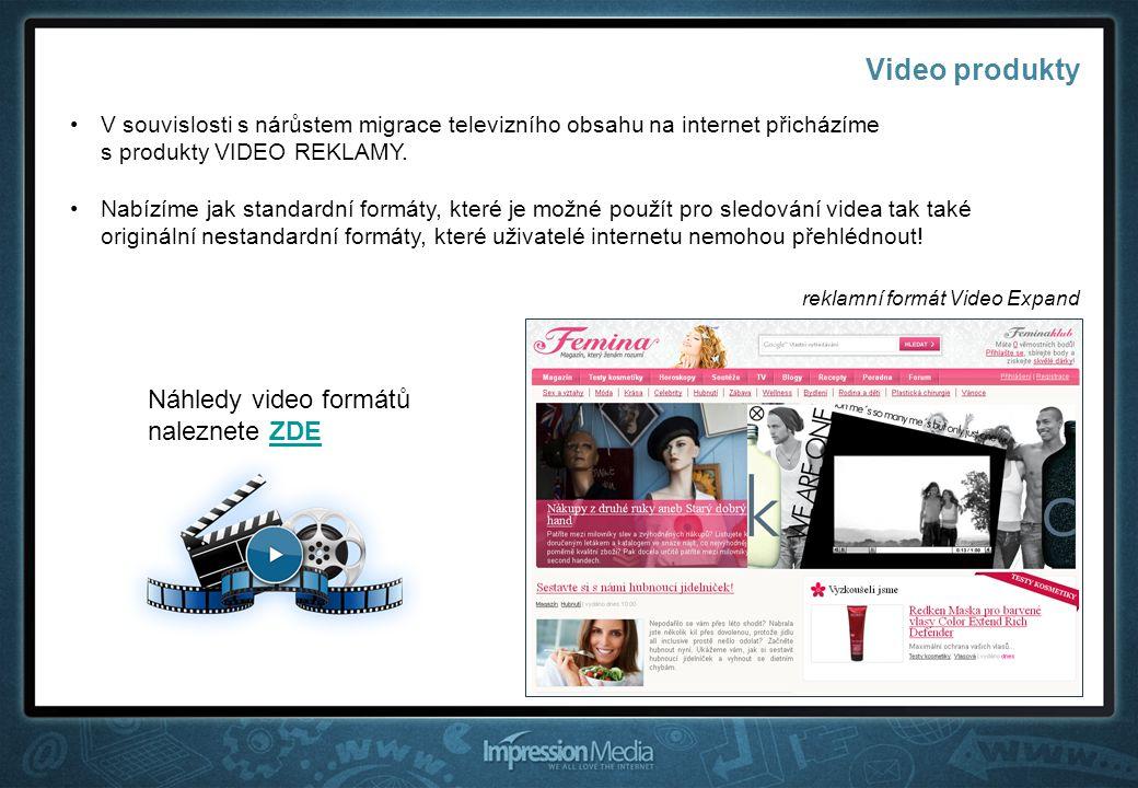 Video produkty V souvislosti s nárůstem migrace televizního obsahu na internet přicházíme s produkty VIDEO REKLAMY.