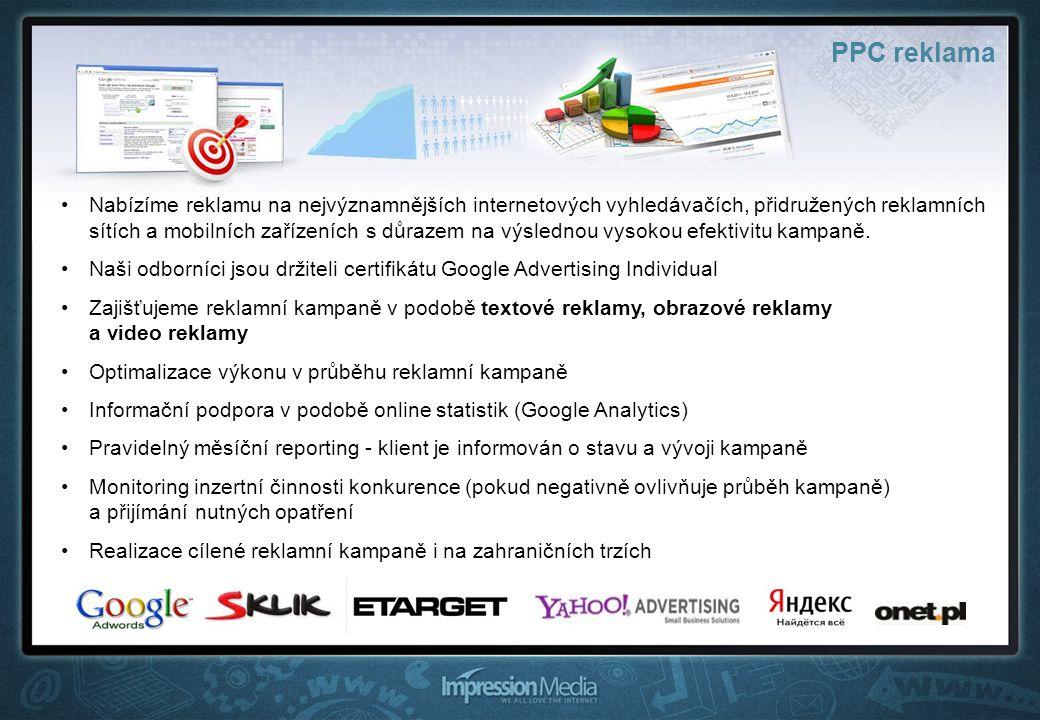 PPC reklama Nabízíme reklamu na nejvýznamnějších internetových vyhledávačích, přidružených reklamních sítích a mobilních zařízeních s důrazem na výslednou vysokou efektivitu kampaně.