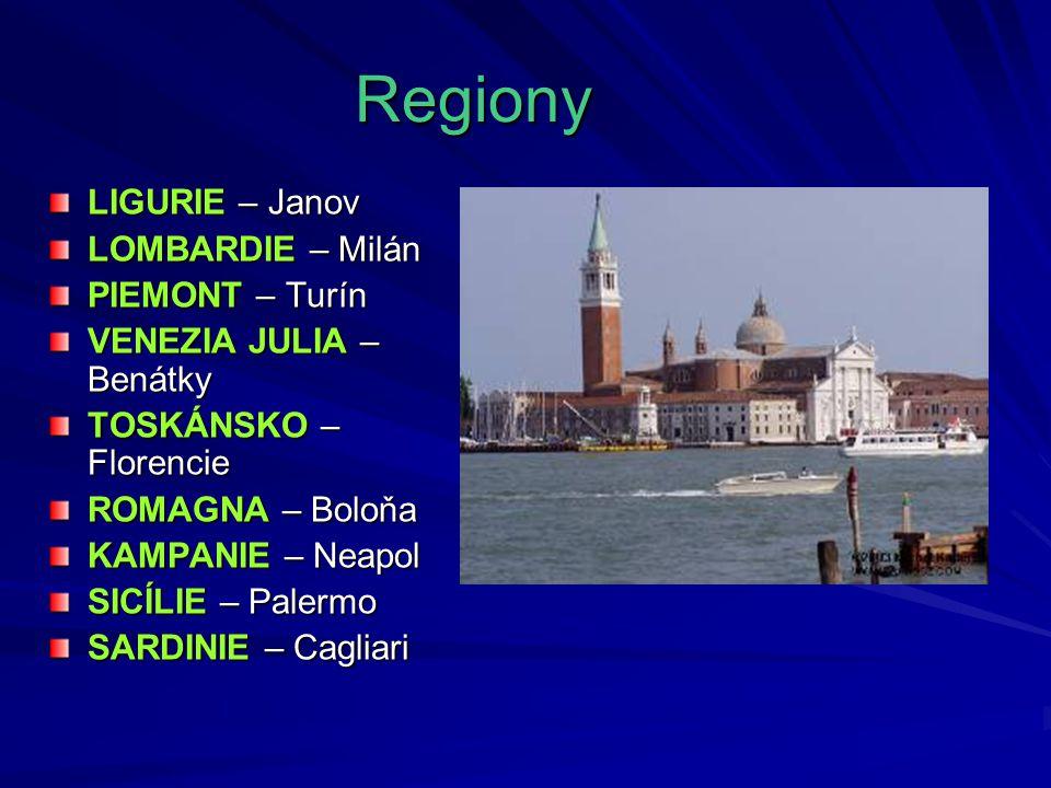 Regiony LIGURIE – Janov LOMBARDIE – Milán PIEMONT – Turín VENEZIA JULIA – Benátky TOSKÁNSKO – Florencie ROMAGNA – Boloňa KAMPANIE – Neapol SICÍLIE – P