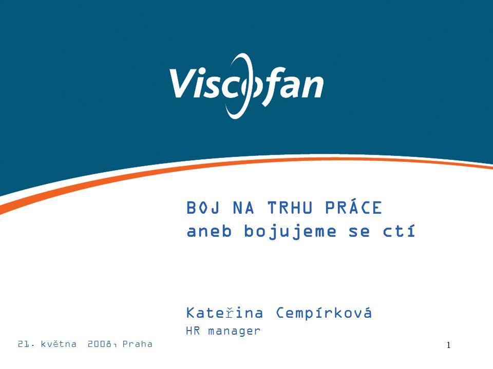 1 BOJ NA TRHU PRÁCE aneb bojujeme se ctí Kateřina Cempírková HR manager 21. května 2008, Praha