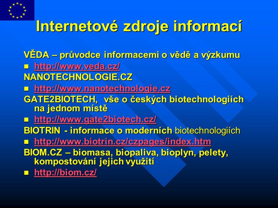 Internetové zdroje informací VĚDA – průvodce informacemi o vědě a výzkumu http://www.veda.cz/ http://www.veda.cz/ http://www.veda.cz/ NANOTECHNOLOGIE.