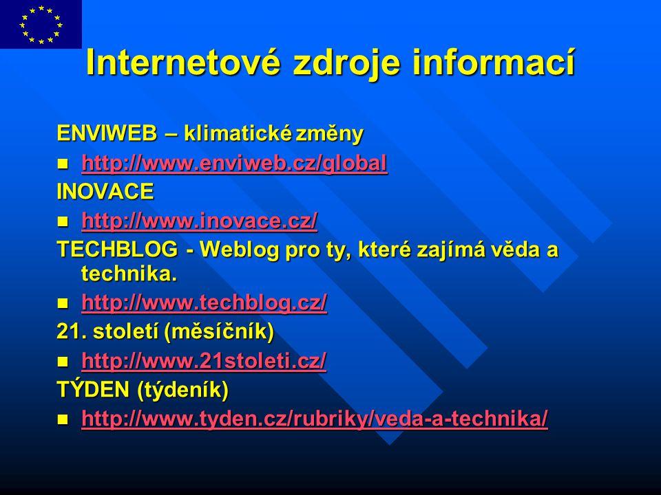 Internetové zdroje informací ENVIWEB – klimatické změny http://www.enviweb.cz/global http://www.enviweb.cz/global http://www.enviweb.cz/global INOVACE