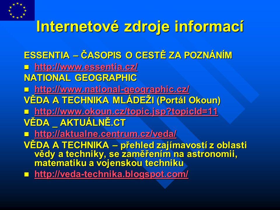 Internetové zdroje informací ESSENTIA – ČASOPIS O CESTĚ ZA POZNÁNÍM http://www.essentia.cz/ http://www.essentia.cz/ http://www.essentia.cz/ NATIONAL G