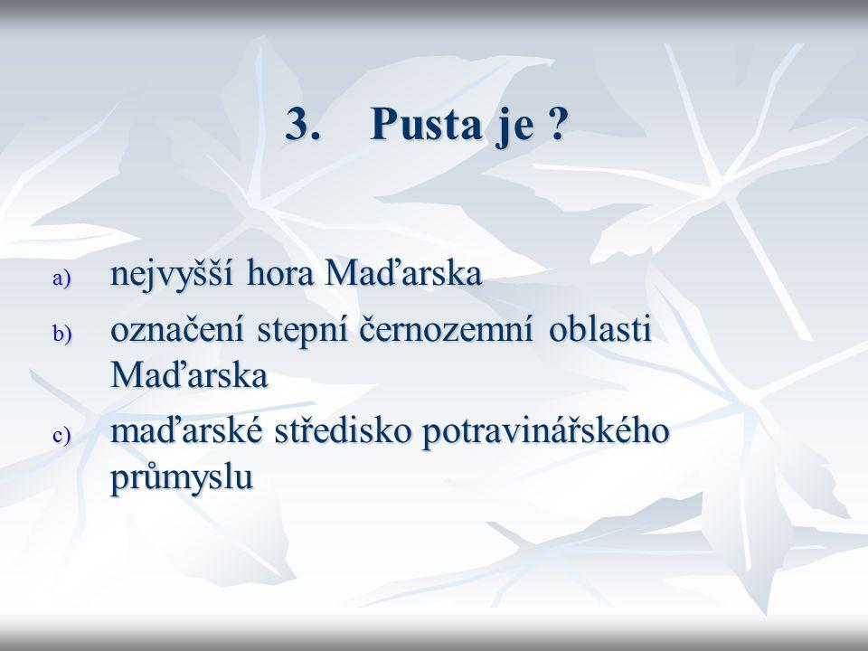 4.Vojvodina a Kosovo jsou .