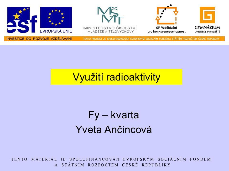 Ostatní – využití k ochraně životního prostředí V ekologii nacházejí radionuklidy a jejich záření uplatnění především k indikaci a analýze škodlivých látek v půdě i v ovzduší.