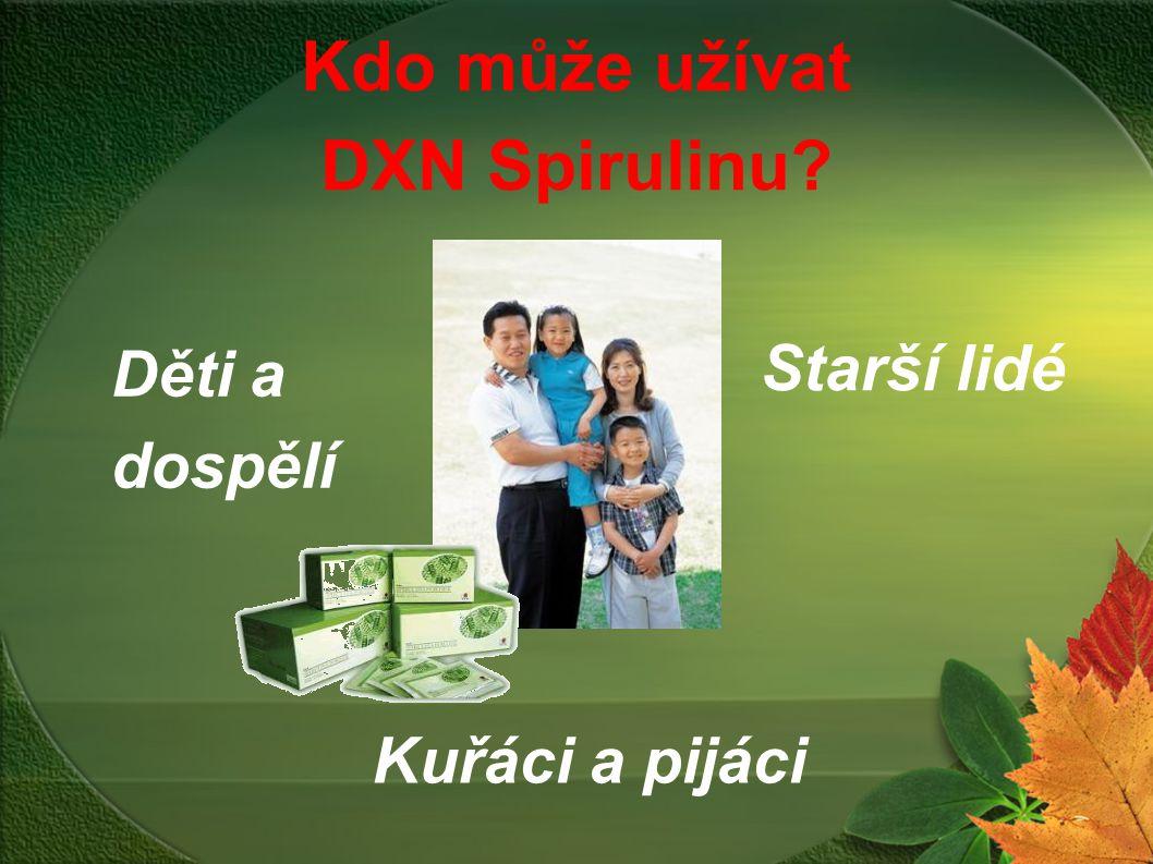 Kdo může užívat DXN Spirulinu? Starší lidé Děti a dospělí Kuřáci a pijáci