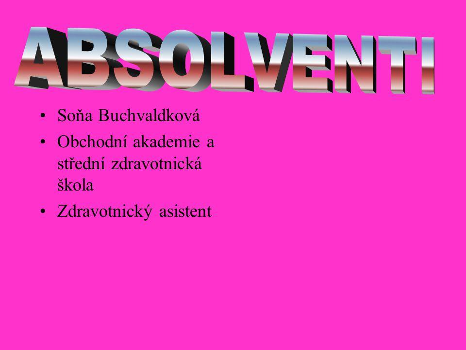 Soňa Buchvaldková Obchodní akademie a střední zdravotnická škola Zdravotnický asistent