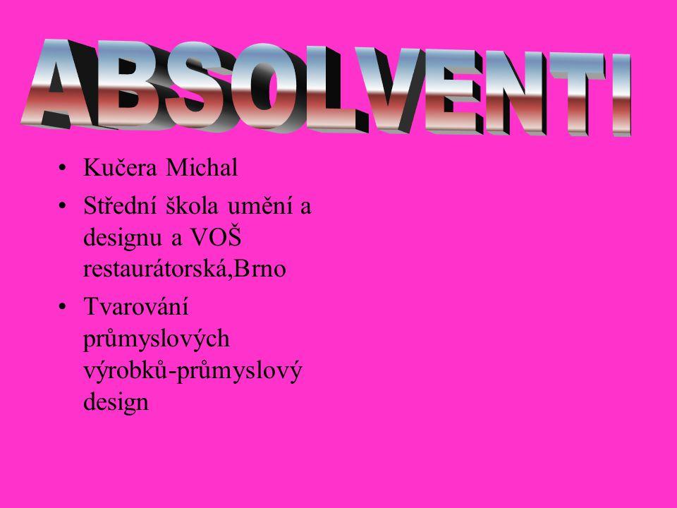Kučera Michal Střední škola umění a designu a VOŠ restaurátorská,Brno Tvarování průmyslových výrobků-průmyslový design