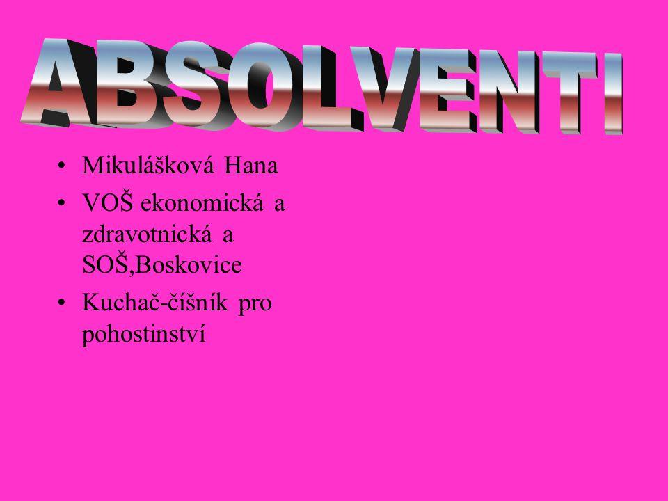 Mikulášková Hana VOŠ ekonomická a zdravotnická a SOŠ,Boskovice Kuchač-číšník pro pohostinství