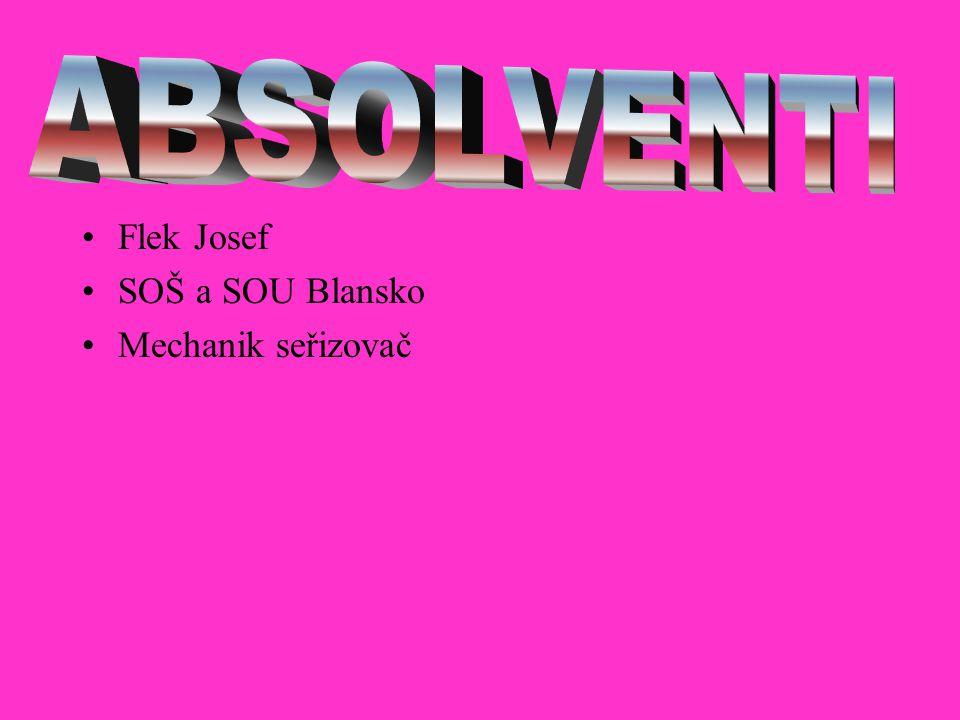 Flek Josef SOŠ a SOU Blansko Mechanik seřizovač