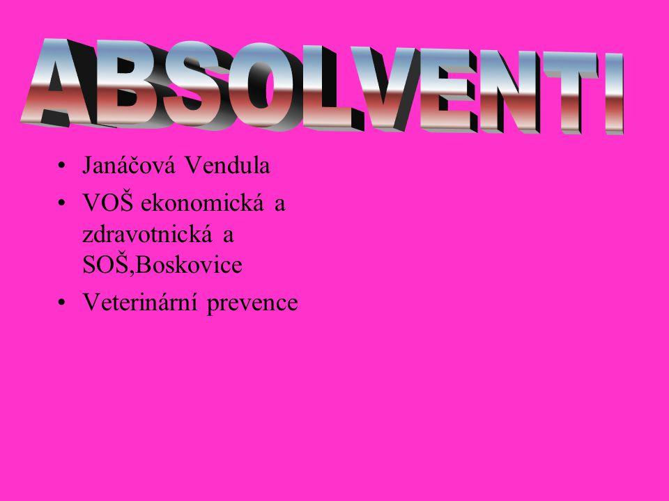Janáčová Vendula VOŠ ekonomická a zdravotnická a SOŠ,Boskovice Veterinární prevence
