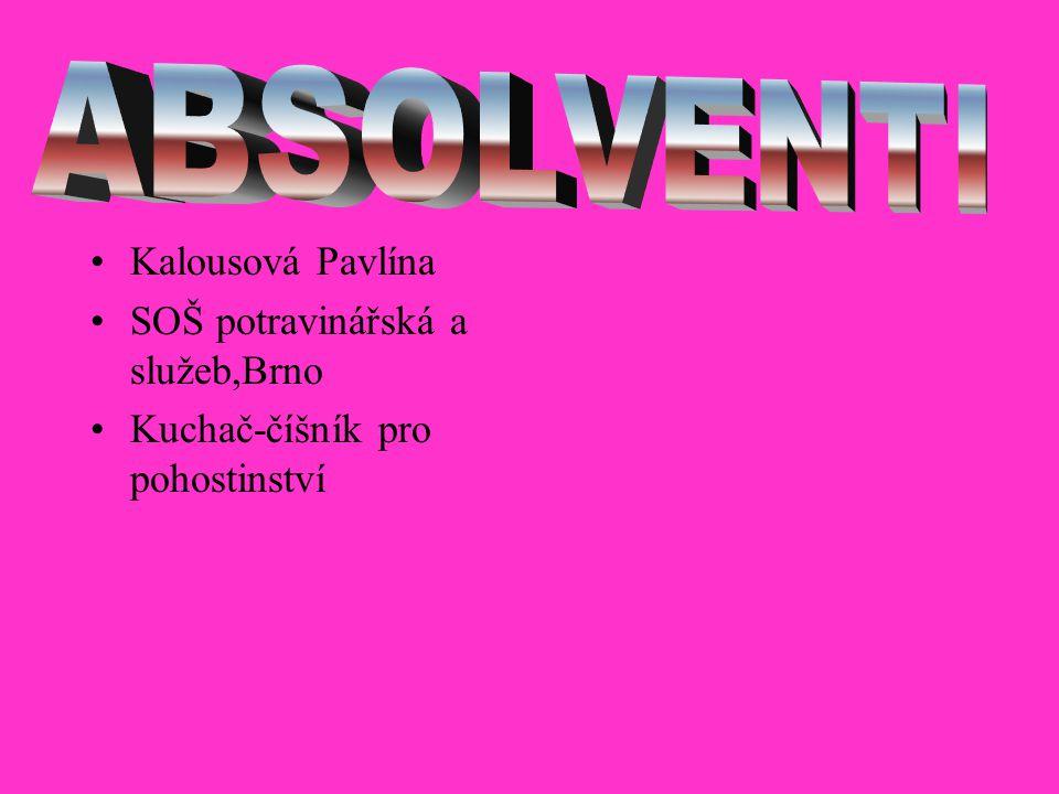 Kalousová Pavlína SOŠ potravinářská a služeb,Brno Kuchač-číšník pro pohostinství