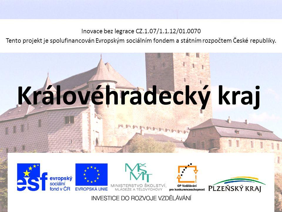 Královéhradecký kraj Inovace bez legrace CZ.1.07/1.1.12/01.0070 Tento projekt je spolufinancován Evropským sociálním fondem a státním rozpočtem České republiky.