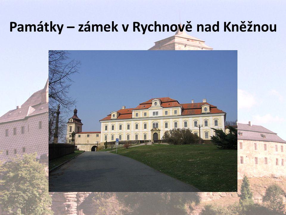 Památky – zámek v Rychnově nad Kněžnou