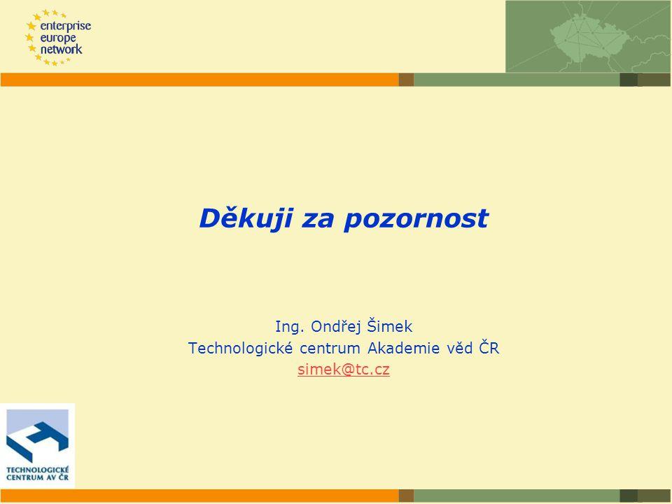 Děkuji za pozornost Ing. Ondřej Šimek Technologické centrum Akademie věd ČR simek@tc.cz