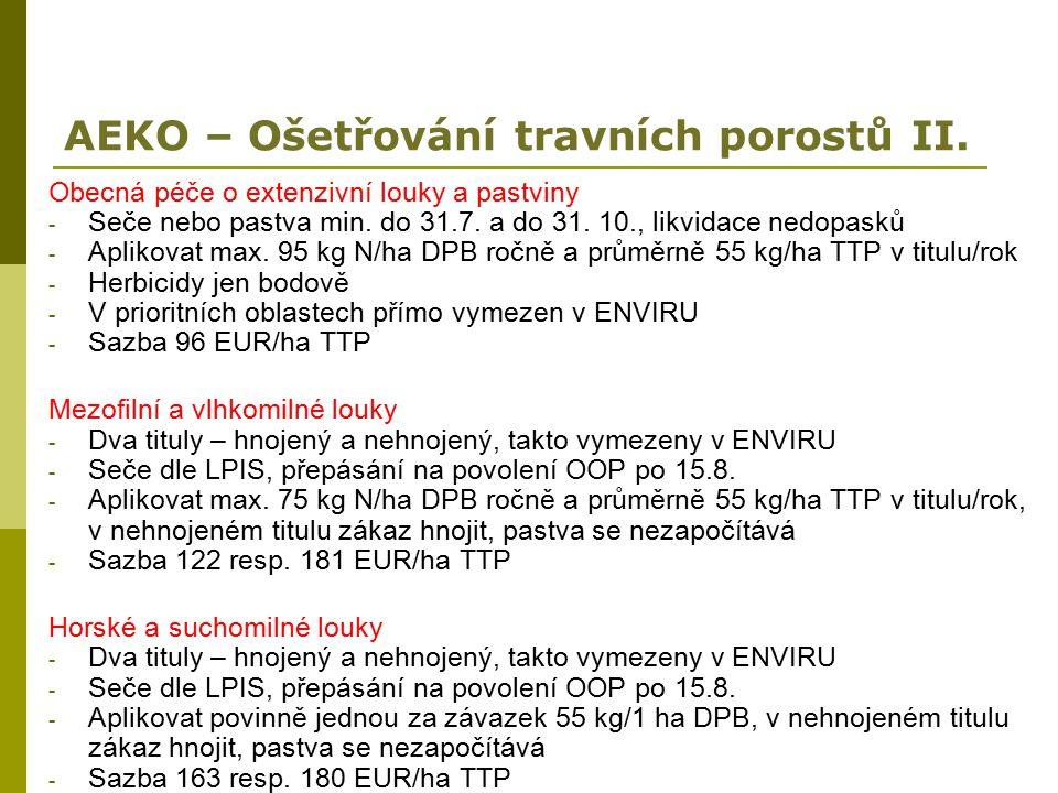 AEKO – Ošetřování travních porostů II. Obecná péče o extenzivní louky a pastviny - Seče nebo pastva min. do 31.7. a do 31. 10., likvidace nedopasků -