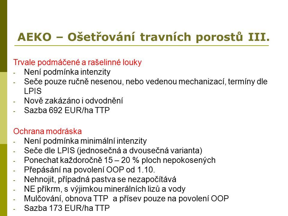 AEKO – Ošetřování travních porostů III. Trvale podmáčené a rašelinné louky - Není podmínka intenzity - Seče pouze ručně nesenou, nebo vedenou mechaniz