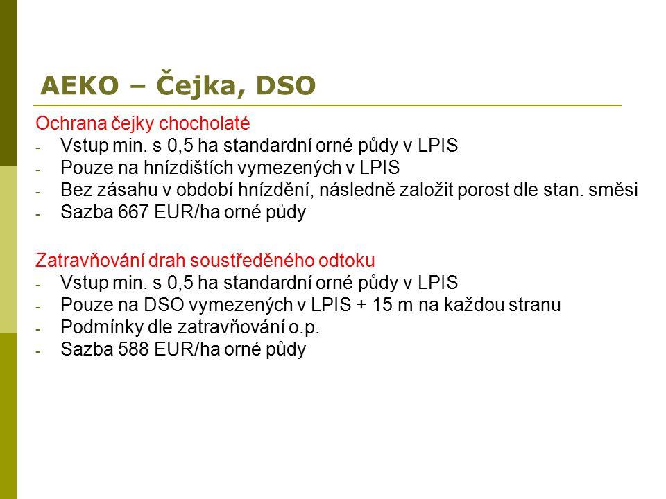 AEKO – Čejka, DSO Ochrana čejky chocholaté - Vstup min. s 0,5 ha standardní orné půdy v LPIS - Pouze na hnízdištích vymezených v LPIS - Bez zásahu v o