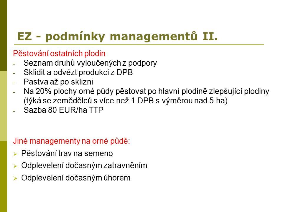 EZ - podmínky managementů II. Pěstování ostatních plodin - Seznam druhů vyloučených z podpory - Sklidit a odvézt produkci z DPB - Pastva až po sklizni