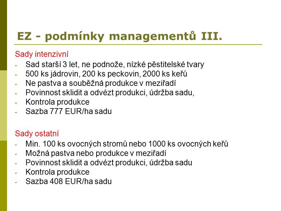 EZ - podmínky managementů III. Sady intenzivní - Sad starší 3 let, ne podnože, nízké pěstitelské tvary - 500 ks jádrovin, 200 ks peckovin, 2000 ks keř