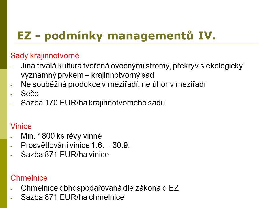 EZ - podmínky managementů IV. Sady krajinnotvorné - Jiná trvalá kultura tvořená ovocnými stromy, překryv s ekologicky významný prvkem – krajinnotvorný