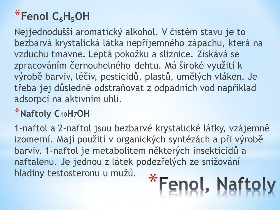 * Fenol C 6 H 5 OH Nejjednodušší aromatický alkohol. V čistém stavu je to bezbarvá krystalická látka nepříjemného zápachu, která na vzduchu tmavne. Le