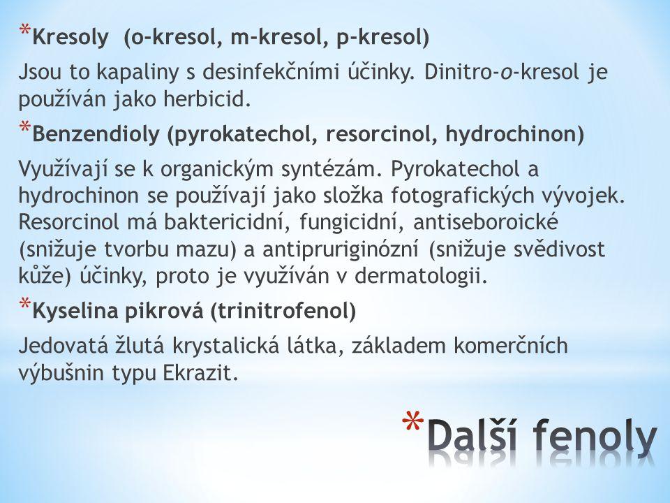 * Kresoly (o-kresol, m-kresol, p-kresol) Jsou to kapaliny s desinfekčními účinky. Dinitro-o-kresol je používán jako herbicid. * Benzendioly (pyrokatec