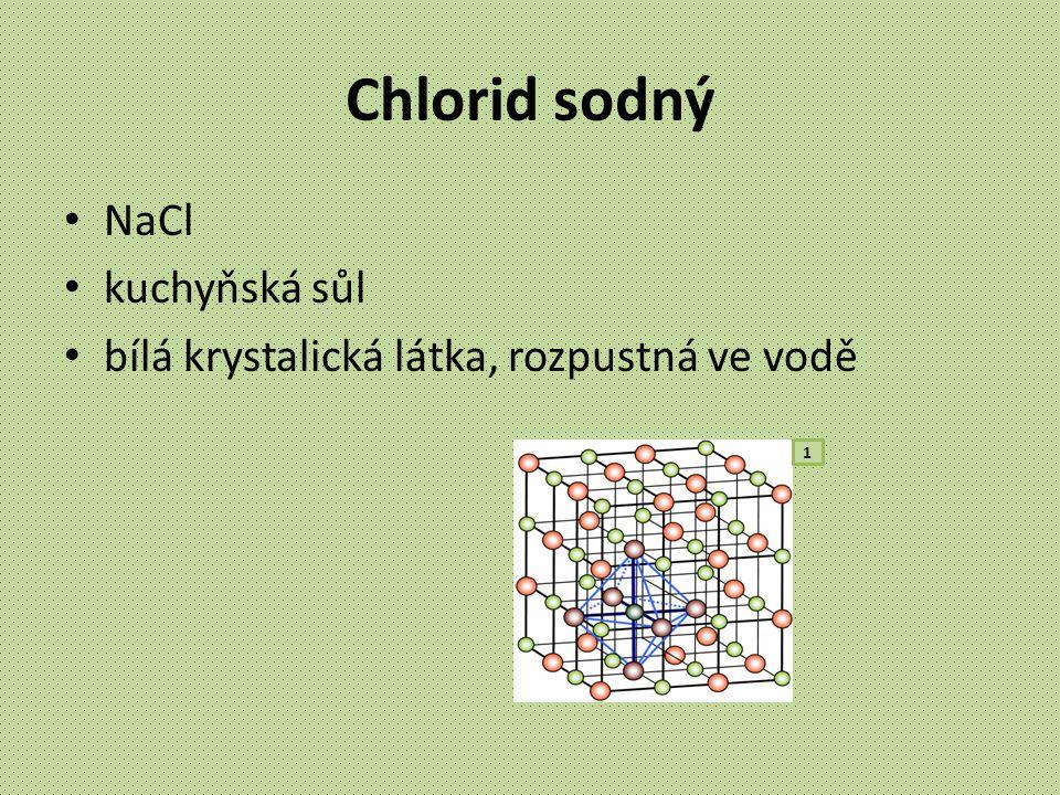 Chlorid sodný NaCl kuchyňská sůl bílá krystalická látka, rozpustná ve vodě 1