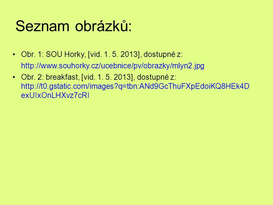 Seznam obrázků: Obr.1: SOU Horky, [vid. 1. 5.