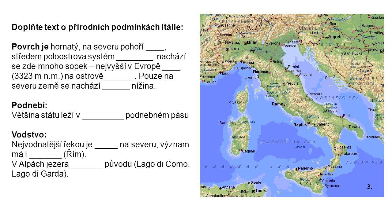 Doplňte text o přírodních podmínkách Itálie: Povrch je hornatý, na severu pohoří ____, středem poloostrova systém ________, nachází se zde mnoho sopek