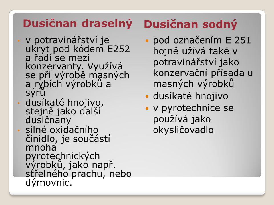 Dusičnan draselný Dusičnan sodný v potravinářství je ukryt pod kódem E252 a řadí se mezi konzervanty. Využívá se při výrobě masných a rybích výrobků a