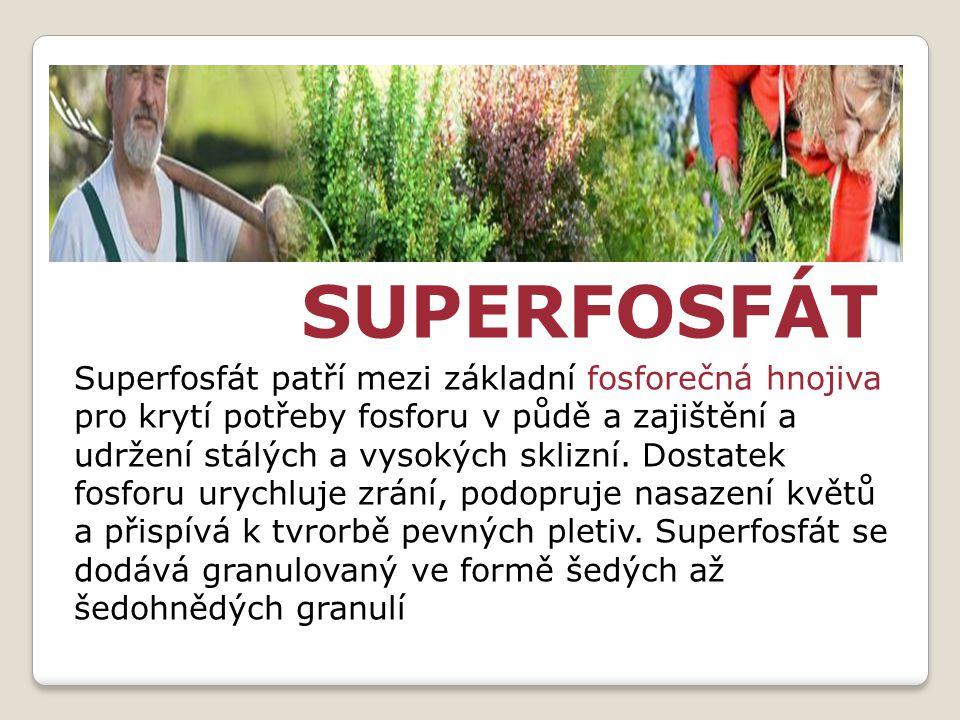 Superfosfát patří mezi základní fosforečná hnojiva pro krytí potřeby fosforu v půdě a zajištění a udržení stálých a vysokých sklizní. Dostatek fosforu