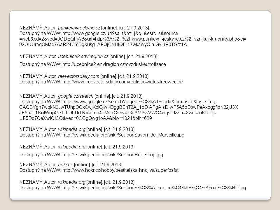 NEZNÁMÝ, Autor. punkevni-jeskyne.cz [online]. [cit. 21.9.2013]. Dostupný na WWW: http://www.google.cz/url?sa=t&rct=j&q=&esrc=s&source =web&cd=2&ved=0C