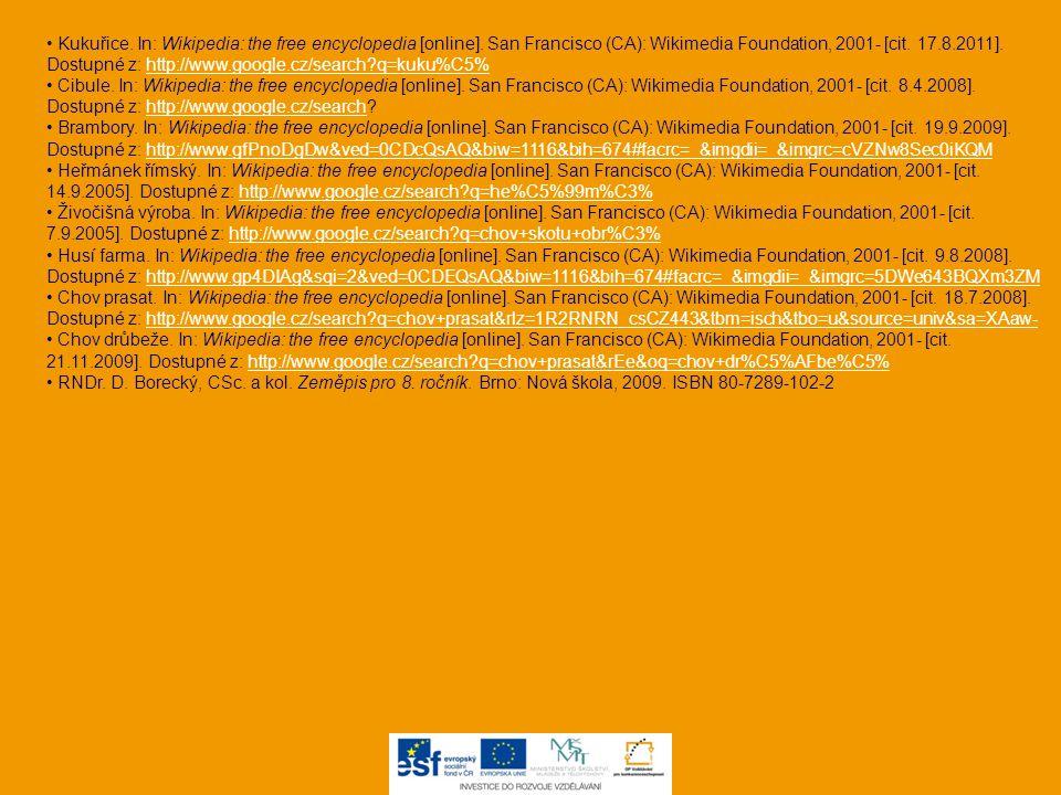 Kukuřice. In: Wikipedia: the free encyclopedia [online]. San Francisco (CA): Wikimedia Foundation, 2001- [cit. 17.8.2011]. Dostupné z: http://www.goog
