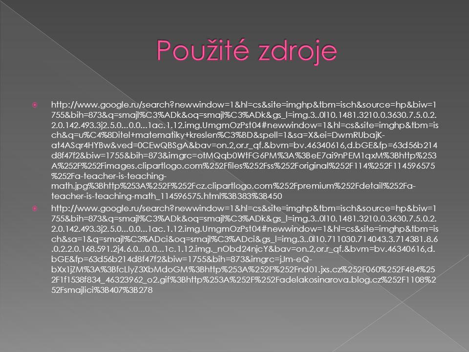  http://www.google.ru/search?newwindow=1&hl=cs&site=imghp&tbm=isch&source=hp&biw=1 755&bih=873&q=smajl%C3%ADk&oq=smajl%C3%ADk&gs_l=img.3..0l10.1481.3210.0.3630.7.5.0.2.