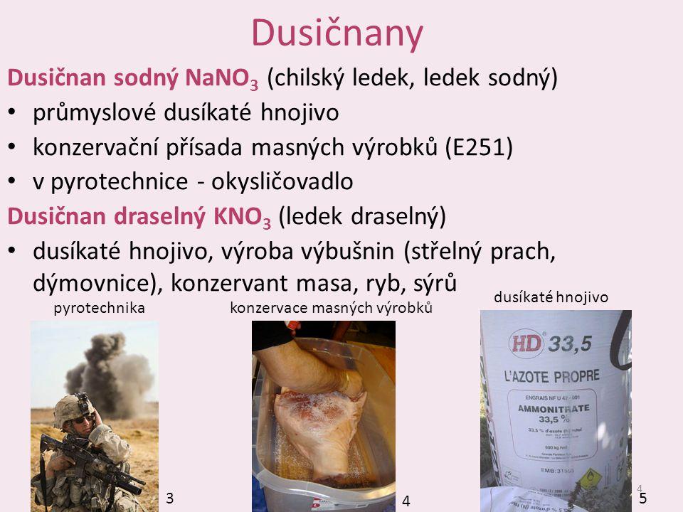 Dusičnany Dusičnan sodný NaNO 3 (chilský ledek, ledek sodný) průmyslové dusíkaté hnojivo konzervační přísada masných výrobků (E251) v pyrotechnice - o