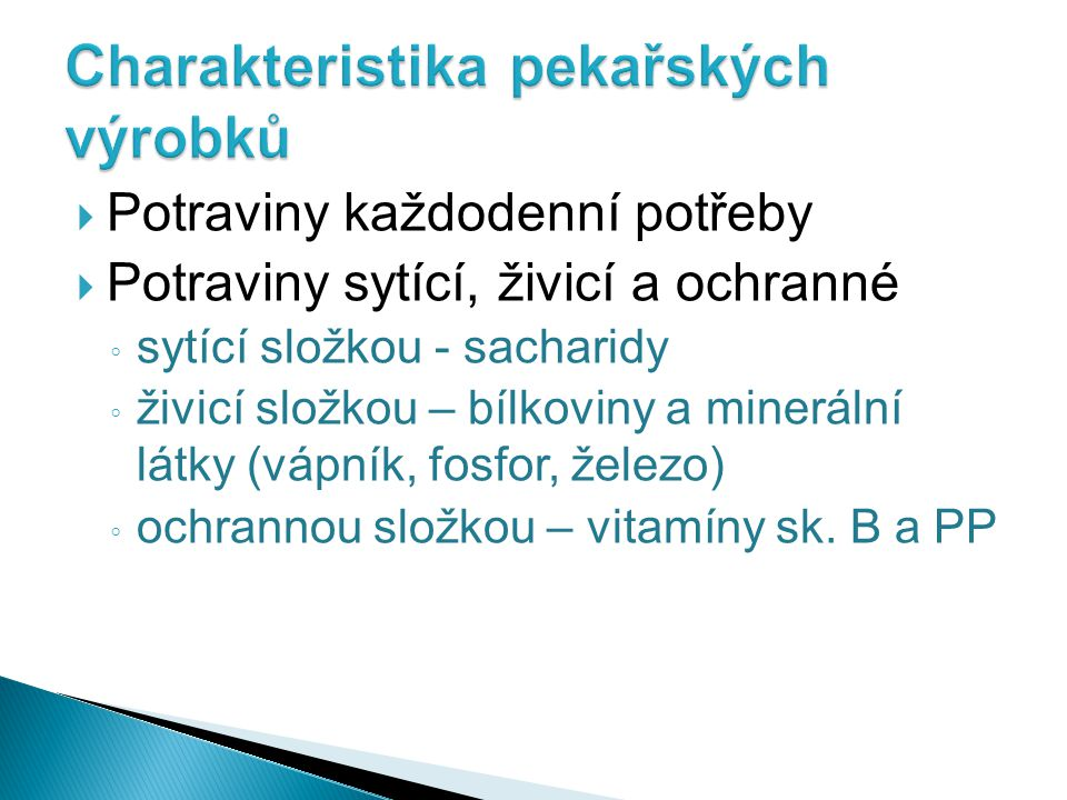  Základní suroviny pro výrobu: 1.Mouka nebo šrot - mouka žitná nebo pšeničná 2.