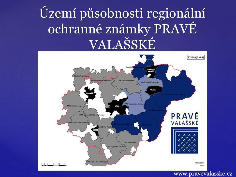 Území působnosti regionální ochranné známky PRAVÉ VALAŠSKÉ www.pravevalasske.cz