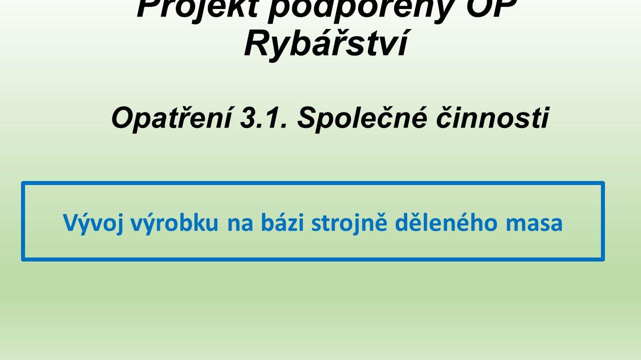 Projekt podpořený OP Rybářství Opatření 3.1.