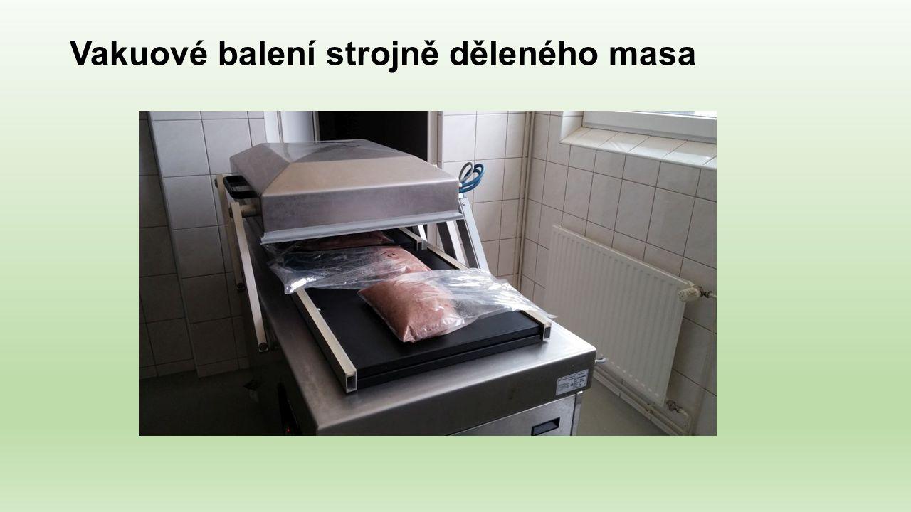 Vakuové balení strojně děleného masa