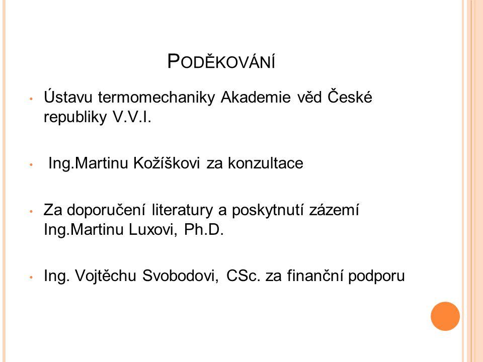 P ODĚKOVÁNÍ Ústavu termomechaniky Akademie věd České republiky V.V.I.