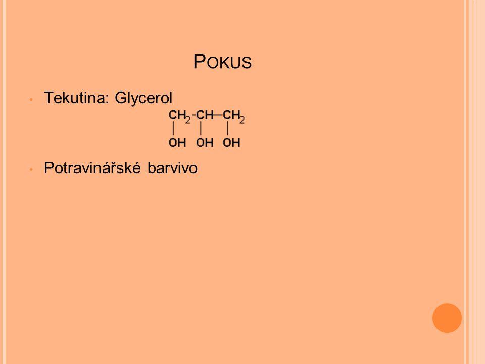 P OKUS Tekutina: Glycerol Potravinářské barvivo